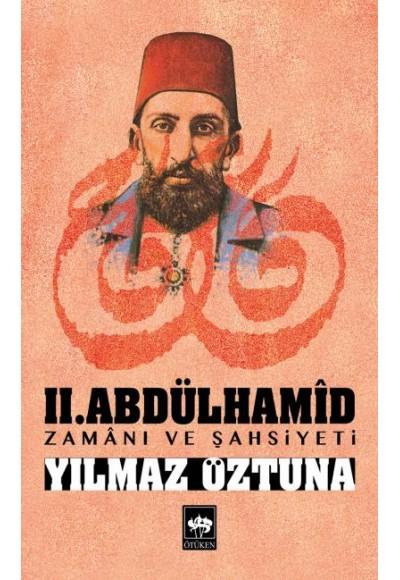 II.Abdülhamid Zamanı ve Şahsiyeti