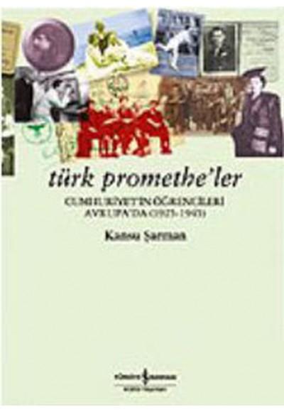 Türk Promethe'ler Cumhuriyet'in Öğrencileri Avrupa'da