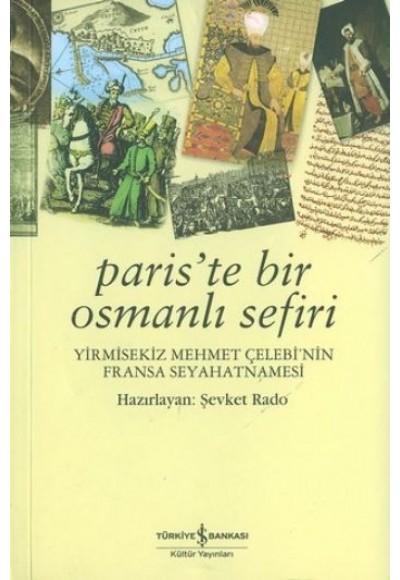 Paris'te Bir Osmanlı Sefiri Yirmisekiz Mehmet Çelebi'nin Fransa Seyahatnamesi