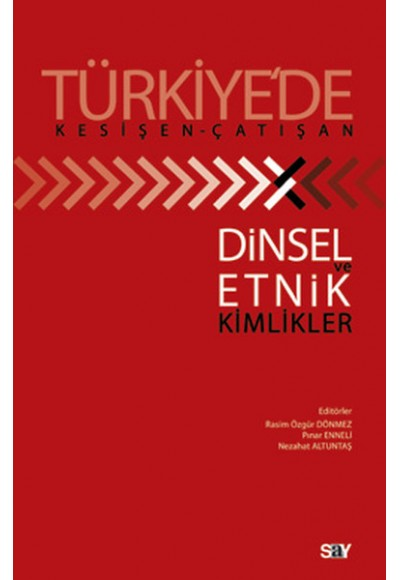 Türkiye'de Kesişen Çatışan Dinsel ve Etnik Kimlikler