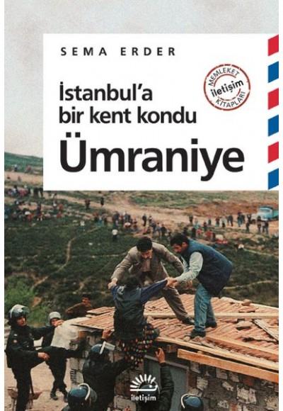 İstanbul'a Bir Kent Kondu Ümraniye