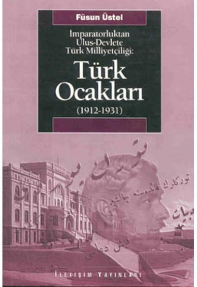 Türk Ocakları 1912 1931 İmparatorluktan Ulus Devlete Türk Milliyetçiliği