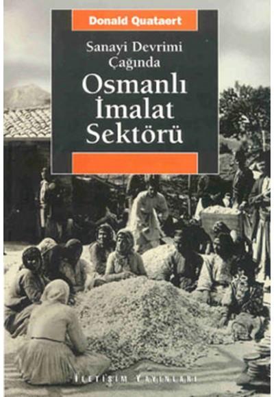 Osmanlı İmalat Sektörü Sanayi Devrimi Çağında
