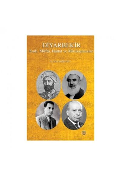 Diyarbekir Kadı, Müftü, Hattat ve Musikişinasları