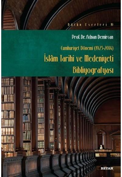 İslam Tarihi ve Medeniyeti Bibliyografyası Cumhuriyet Dönemi 1923 2014