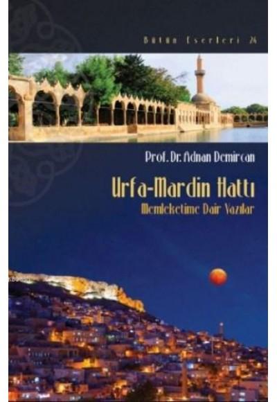 Urfa Mardin Hattı Memleketime Dair Yazılar