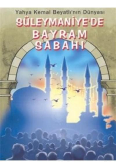 Yahya Kemal Beyatlı'nın Dünyası - Süleymaniye'de Bayram Sabahı