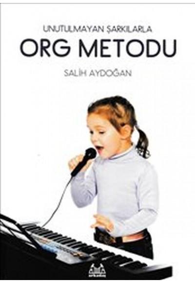Org Metodu Unutulmayan Şarkılarla