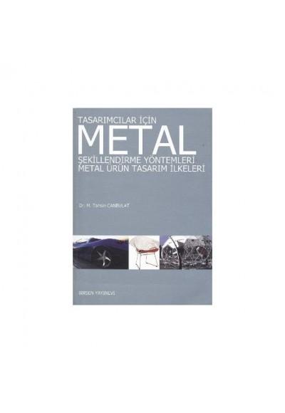 Tasarımcılar İçin Metal Şekillendirme Yöntemleri Metal Ürün Tasarım İlkeleri