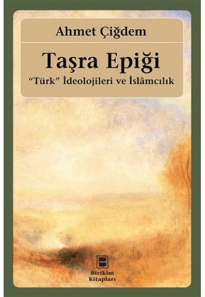 Taşra Epiği Türk İdeolojileri ve İslamcılık