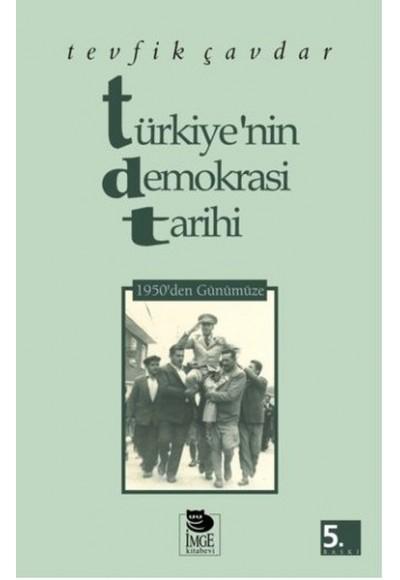Türkiyenin Demokrasi Tarihi 1950den Günümüze