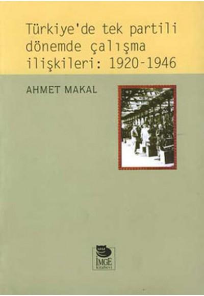Türkiyede Tek Partili Dönemde Çalışma İlişkileri 1920 1946