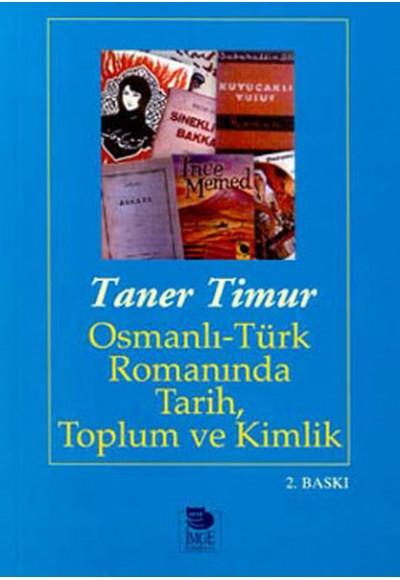 Osmanlı Türk Romanında Tarih, Toplum ve Kimlik