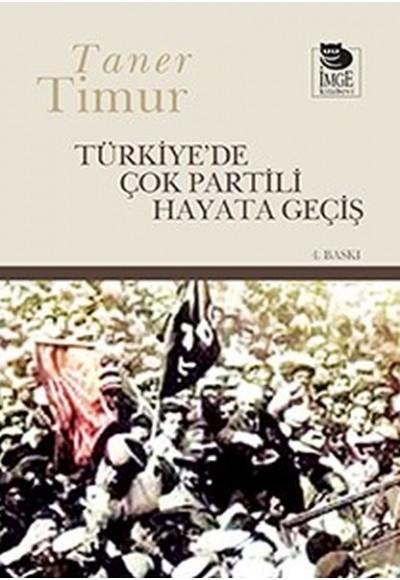 Türkiyede Çok Partili Hayata Geçiş