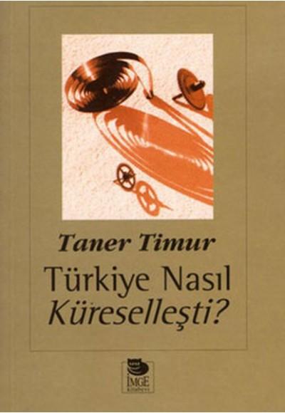 Türkiye Nasıl Küreselleşti