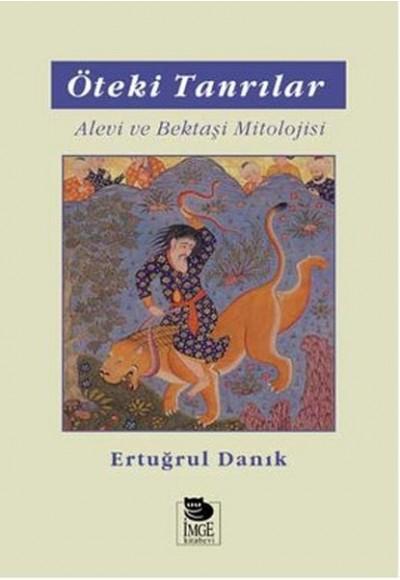 Öteki Tanrılar Alevi ve Bektaşi Mitolojisi