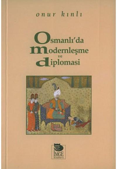 Osmanlıda Modernleşme ve Diplomasi