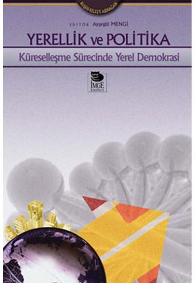 Yerellik ve Politika Küreselleşme Sürecinde Yerel Demokrasi