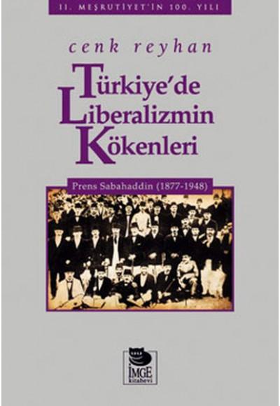 Türkiye'de Liberalizmin Kökenleri Prens Sabahaddin 1877 1948
