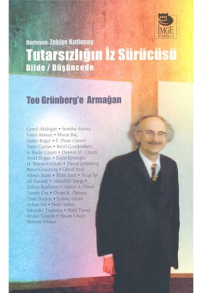 Tutarsızlığın İz Sürücüsü Dilde Düşüncede Teo Grünberg'e Armağan