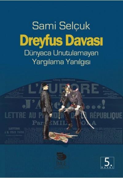 Dreyfus Davası Dünyaca Unutulamayan Yargılama Yanılgısı