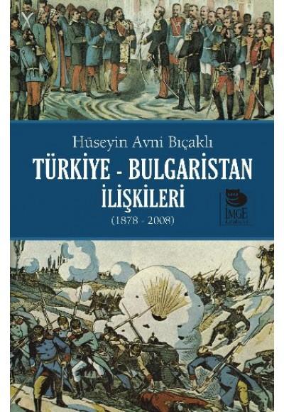 Türkiye Bulgaristan İlişkileri 1878 2008