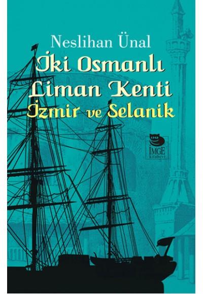 İki Osmanlı Liman Kenti İzmir ve Selanik