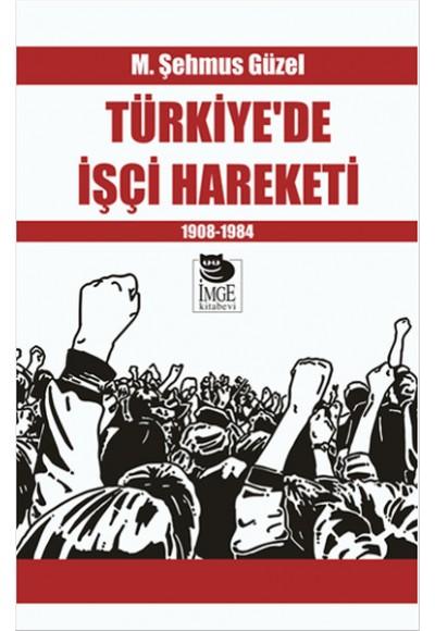 Türkiyede İşçi Hareketi 1908 1984