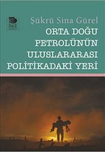 Orta Doğu Petrolü'nün Uluslararası Politikadaki Yeri