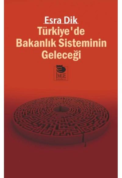 Türkiyede Bakanlık Sisteminin Geleceği