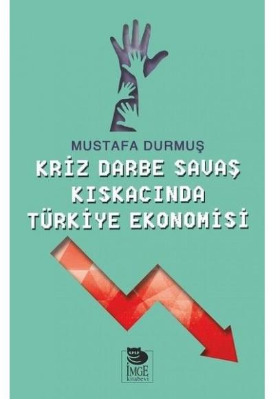 Kriz Darne Savaş Kıskacında Türkiye Ekonomisi