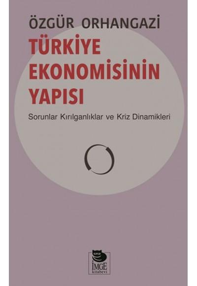 Türkiye Ekonomisinin Yapısı Sorunlar Kırılganlıklar ve Kriz Dinamikleri
