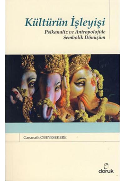 Kültürün İşleyişi Psikanaliz ve Antropolojide Sembolik Dönüşüm