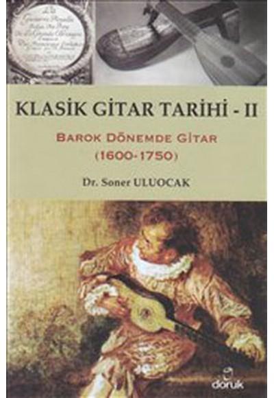 Klasik Gitar Tarihi II Barok Dönemde Gitar 1600 1750
