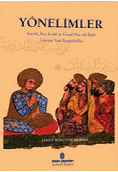 Yönelimler Farabi, İbn Arabi ve Üstad Nur Ali İlahi Üzerine Yeni Perspektifler