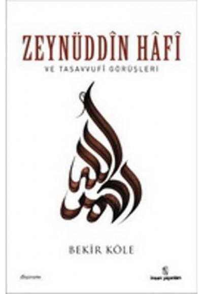 Zeynüddin Hafi ve Tasavvufi Görüşleri