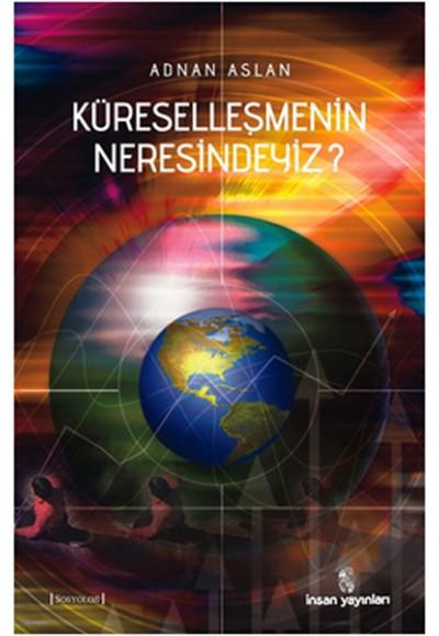 Küreselleşmenin Neresindeyiz?