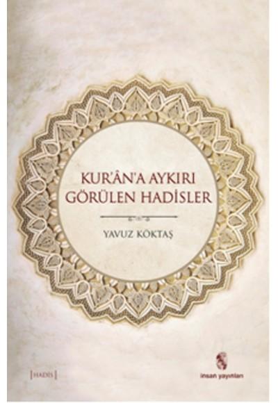 Kur'an'a Aykırı Görülen Hadisler