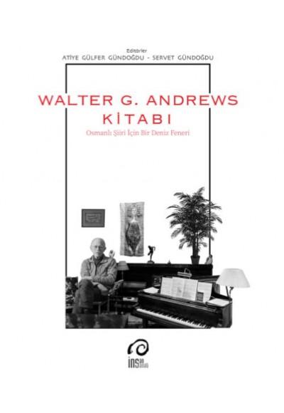 Walter G. Andrews Kitabı Osmanlı Şiiri İçin Bir Deniz Feneri