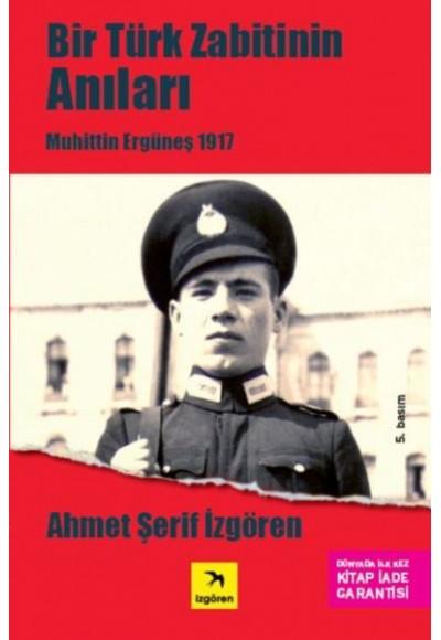 Bir Türk Zabitin Anıları Muhittin Ergüneş 1917