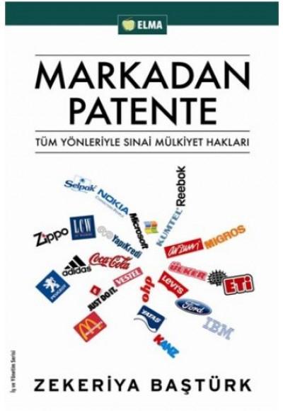 Markadan Patente  Tüm Yönleriyle Sınai Mülkiyet Hakları