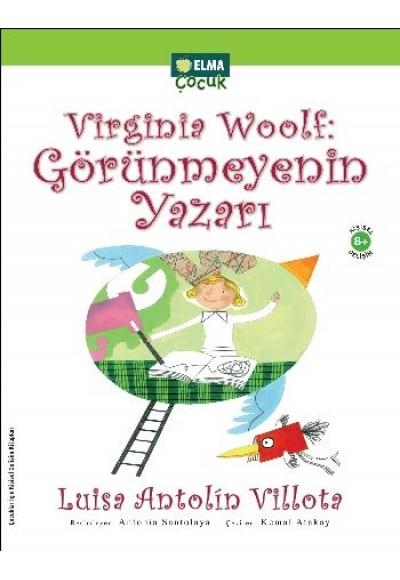 Virginia Woolf Görünmeyenin Yazarı