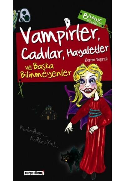 Vampirler, Cadılar, Hayaletler ve Başka Bilinmeyenler