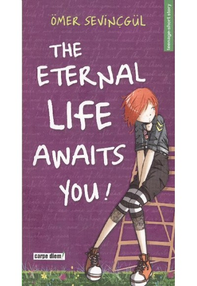 The Enternal Life Awaits You