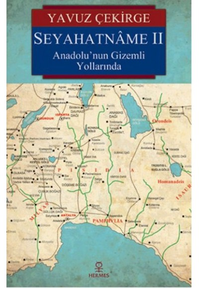 Seyahatname II Anadolunun Gizemli Yollarında