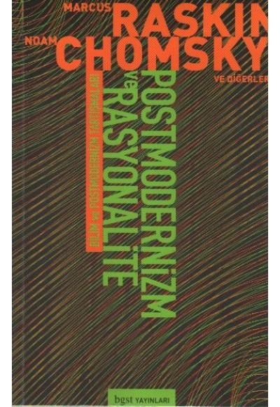 Bilim ve Postmodernizm Tartışmaları Postmodernizm ve Rasyonalite