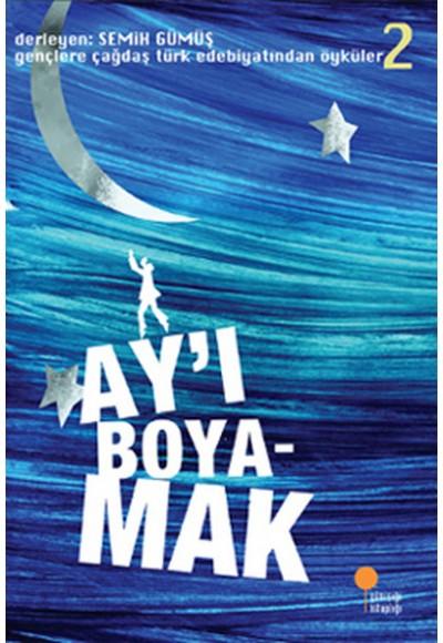 Gençlere Çağdaş Türk Edebiyatından Öyküler 2 - Ayı Boyamak