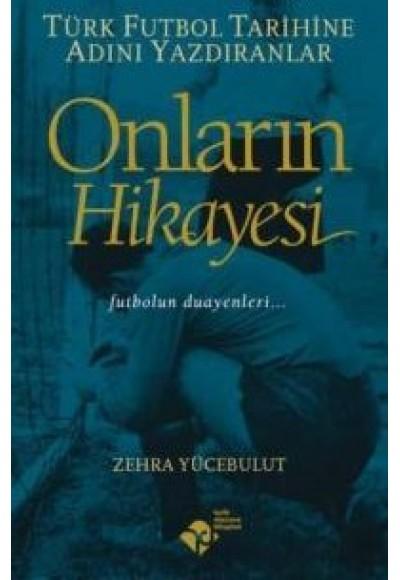 Onların Hikayesi - Türk Futbol Tarihine Adını Yazdıranlar