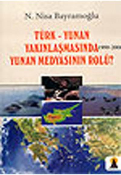 Türk Yunan Yakınlaşmasında Yunan Medyasının Rolü 1999 2006