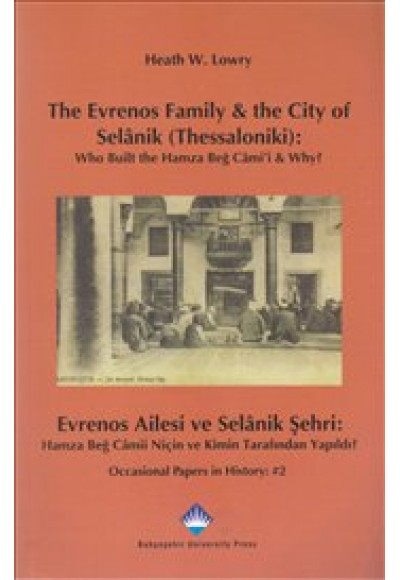 The Evrenos Family & The City of Selanik (Thessaloniki) - Evrenos Ailesi ve Selanik Şehri